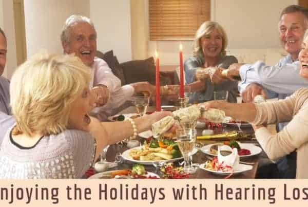 Enjoying the Holidays with Hearing Loss