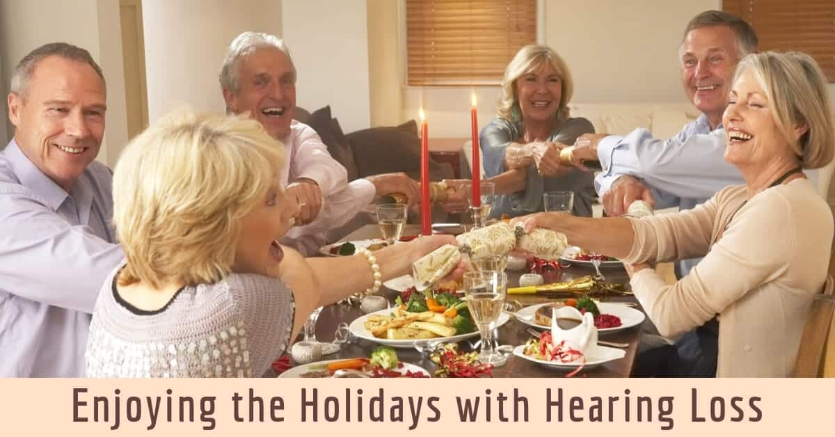 Enjoying the Holidays with Hearing Loss