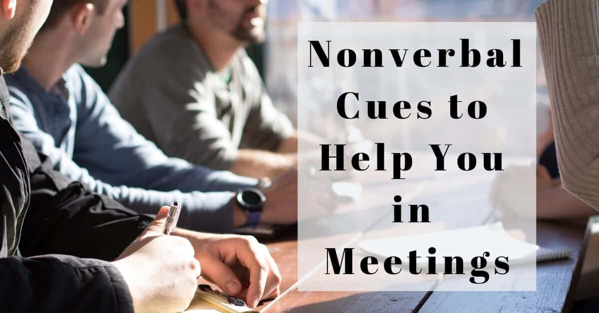 Nonverbal Cues to Help You in Meetings