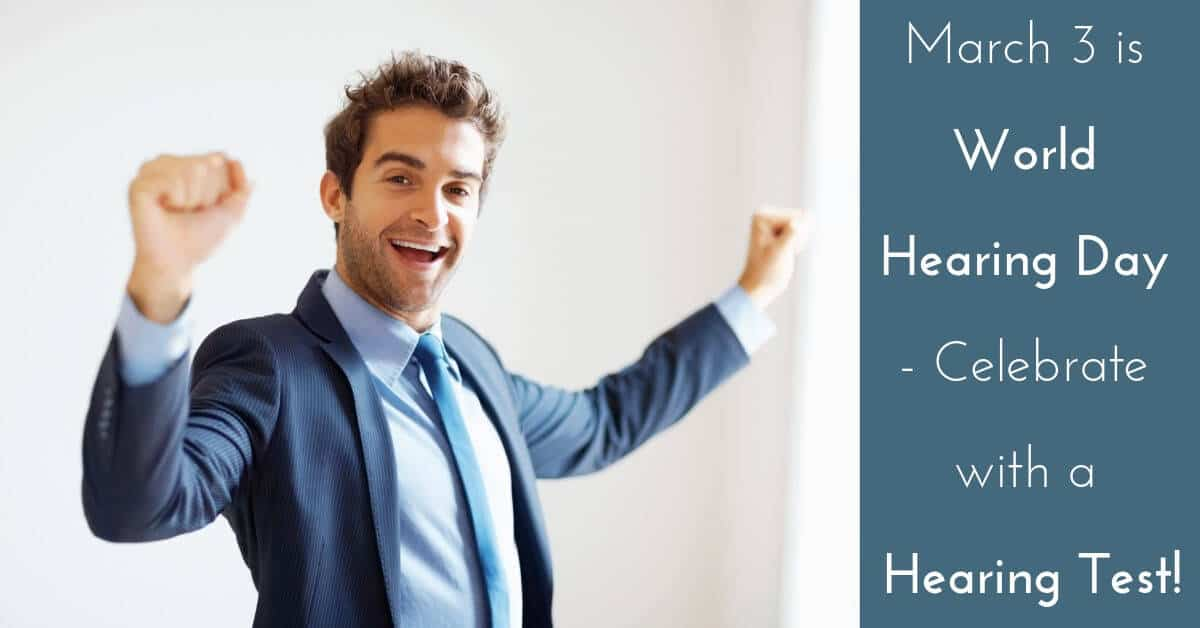 Celebrate with a Hearing Test!