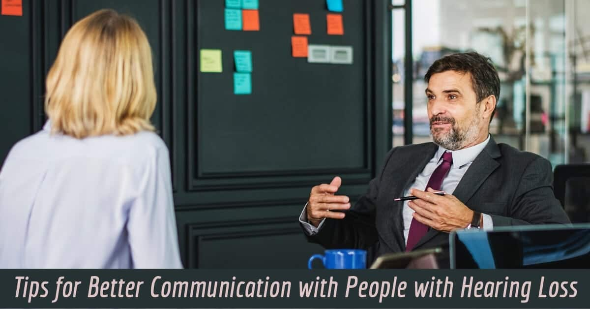 Tips for Better Communication with People with Hearing Loss