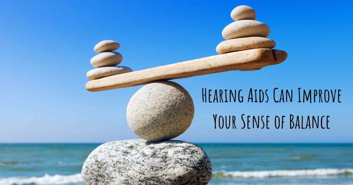 Hearing Aids Can Improve Your Sense of Balance